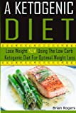 A Ketogenic Diet, Brian Rogers, 1499628676