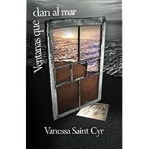 Ventanas que dan al mar (Spanish Edition): Vanessa Saint Cyr: 9781461150350: Amazon.com: Books