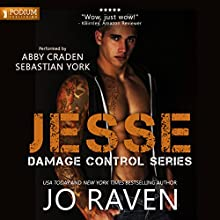Jesse: Damage Control, Book 2 Audiobook by Jo Raven Narrated by Sebastian York, Abby Craden