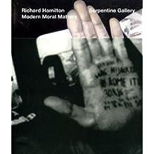 Richard Hamilton: Modern Moral Matters: Serpentine Gallery