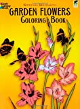 Garden Flowers Coloring Book (Dover Nature Coloring Book)