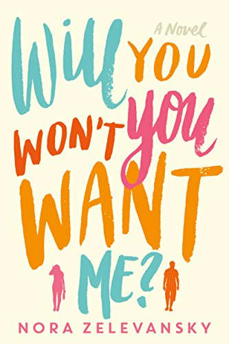 Will You Won't You Want Me?: A Novel by [Zelevansky, Nora]