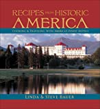 Recipes from Historic America: Cooking and Traveling with America's Finest Hotels