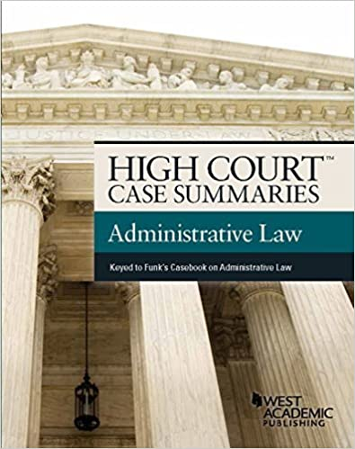 Book High Court Case Summaries on Administrative Law, Keyed to Funk by Publishers Editorial Staff (2015-08-18)