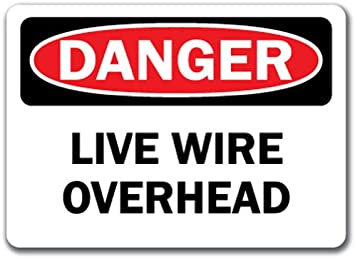 """Live Wire Overhead 10/"""" x 14/"""" OSHA Safety Sign Danger Sign"""