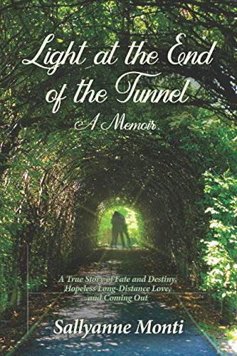Light at the End of the Tunnel: A Memoir (Love Open The Door To Your Heart)