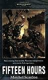 Fifteen Hours (Warhammer 40,000 Novels)