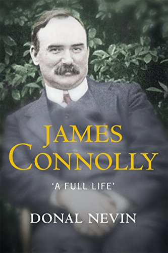 james-connolly-a-full-life-a-biography-of-irelands-renowned-trade-unionist-and-leader-of-the-1916-ea