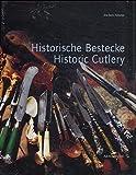 Historische Bestecke: Formenwandel von der Altsteinzeit bis zur Moderne / Historic Cutlery: Changes in Form from the Early Stone Age to the Mid-20th Century (German and English Edition)