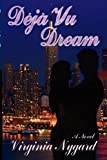 Deja Vu Dream, Virginia Nygard, 0979675286