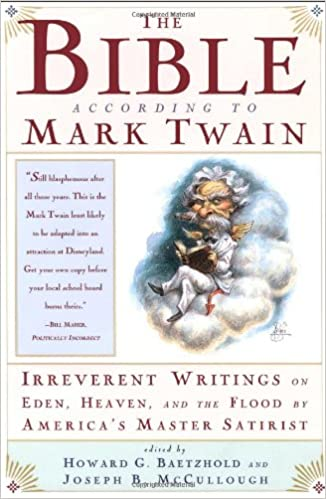 Amazon.com: The Bible According to Mark Twain: Irreverent Writings ...