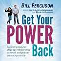 Get Your Power Back Audiobook by Bill Ferguson Narrated by Bill Ferguson