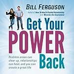 Get Your Power Back | Bill Ferguson