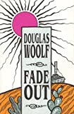 Fade Out, Douglas Woolf, 0876859880