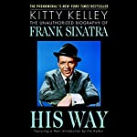 His Way: The Unauthorized Biography of Frank Sinatra | Kitty Kelley