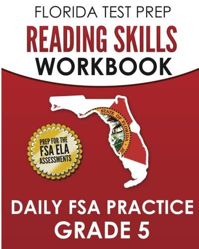 (FLORIDA TEST PREP Reading Skills Workbook Daily FSA Practice Grade 5: Preparation for the FSA ELA Reading Tests)