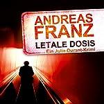 Letale Dosis (Julia Durant 3) | Andreas Franz