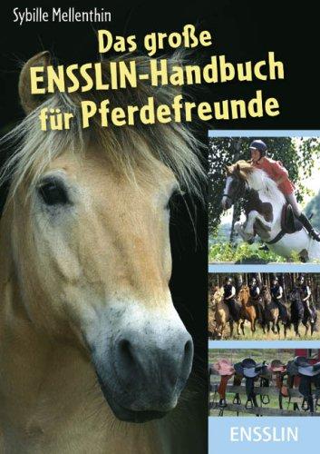 Das große Ensslin-Handbuch für Pferdefreunde