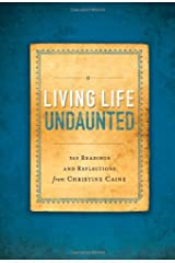 Living Life Undaunted: 365 Readings and Reflections from Christine Caine Paperback