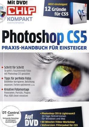 Chip Kompakt Photoshop CS5: Praxis-Handbuch für Einsteiger