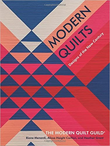 Modern Quilts: Designs of the New Century: Modern Quilt Guild ... : quilt books amazon - Adamdwight.com