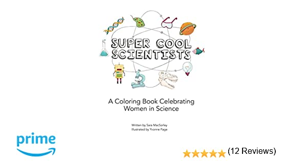Science Coloring Book : Super cool scientists: sara macsorley yvonne page: 9781534662230