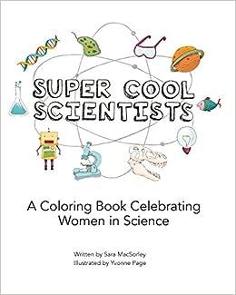 Super Cool Scientists: Sara MacSorley, Yvonne Page: 9781534662230 ...