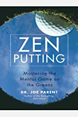 Zen Putting: Mastering the Mental Game on the Greens Kindle Edition