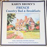 Karen Brown's French Country Bed and Breakfasts, Karen Brown and Clare Brown, 0930328302