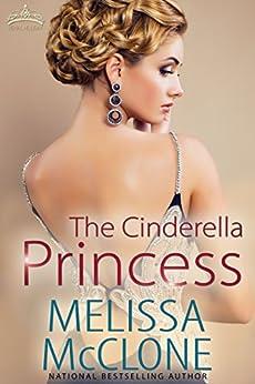 The Cinderella Princess (Royal Holiday Book 1) by [McClone, Melissa]