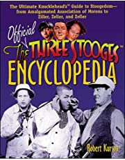 The Official Three Stooges™ Encyclopedia: The Ultimate Knucklehead's™ Guide to Stoogedom--from Amalgamated Association of Morons to Ziller...