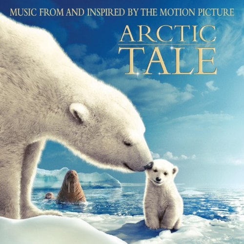 Arctic Tale (Music From And In...