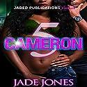 Cameron 5 Audiobook by Jade Jones Narrated by Cee Scott
