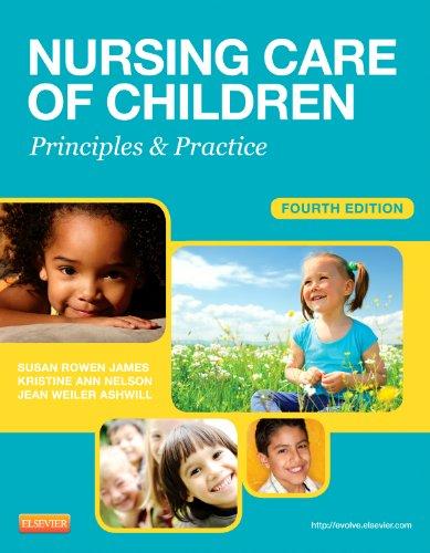 Nursing Care of Children: Principles and Practice, 4e (James, Nursing Care of Children) by W B Saunders Company