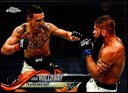 Amazon Com 2018 Topps Chrome 25 Max Holloway Featherweight Nm Mt