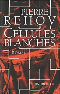 Cellules blanches : roman, Rehov, Pierre