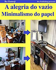 Minimalismo do papel. Digitalizar livros e documentos e deitá-los todos fora.: A alegria do vazio. Para aquele