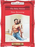 Front cover for the book The Baby Notion by Dixie Browning