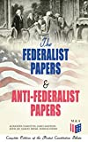 Image of The Federalist Papers & Anti-Federalist Papers: Complete Edition of the Pivotal Constitution Debate: Including Articles of Confederation (1777), Declaration ... & Decisions about the Constitution