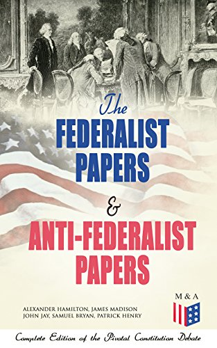 Federalist Papers Anti Federalist Constitution Confederation ebook product image