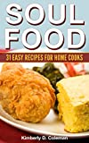 Soul Food: 31 Easy Recipes for Home Cooks ((Easy) Soul Food Recipes)