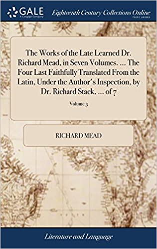 the works of the late learned dr richard mead in seven volumes