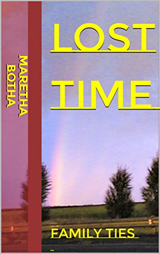 Lost Time: Family Ties by [Botha, Maretha]