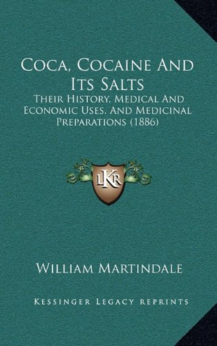 Download Coca, Cocaine And Its Salts: Their History, Medical And Economic Uses, And Medicinal Preparations (1886) pdf epub