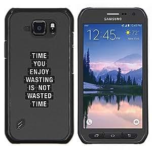 Caucho caso de Shell duro de la cubierta de accesorios de protección BY RAYDREAMMM - Samsung Galaxy S6Active Active G890A - Time You Enjoy Perder no es tiempo perdido