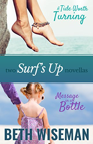 A Tide Worth Turning/Message In A Bottle (2 in One Volume): Surf's Up Romance Novellas by [Wiseman, Beth]