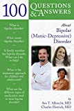 100 Questions & Answers About Bipolar (Manic-Depressive) Disorder