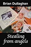 Stealing from Angels, Brian Dullaghan, 0595339573