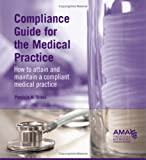 Compliance Guide for the Medical Practice, Patricia A. Trites, 157947781X