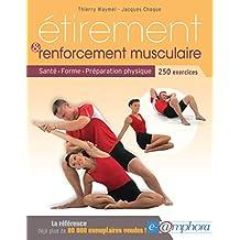 Étirement et renforcement musculaire: Santé - Forme - Préparation physique - 250 exercices (ARTICLES SANS C)